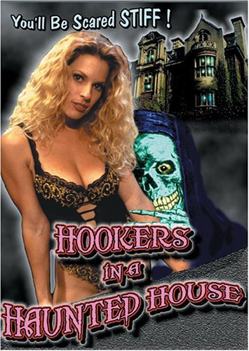 Hookers in a Haunted House