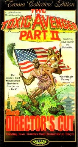 Toxic Avenger Part II: Director's Cut The 